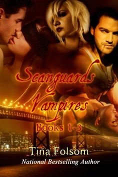 Tina Folsom /Scanguards Vampires