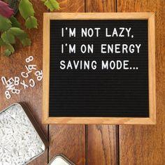 HIVE'TIQUE - LETTER BOARDS (@hivetique) on Instagram: I'm not lazy, I'm on energy saving mode. £25 black felt letter board with oak frame www.hivetique.com