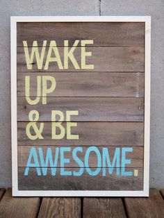 My bathroom needs this. What a positive way to start the day!