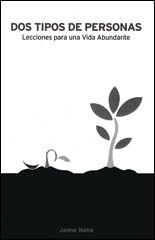 DOS TIPOS DE PERSONAS – Lecciones Para Una Vida Abundante - Spanish Language resource - Spiritual Growth