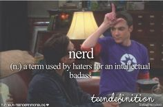 """Pinterest: wanderlust7 >>>>Yes. The word """"nerd"""" isn't exactly an insult. Your basically telling people that they'd rather be intelligent than stupid."""