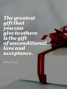 greatest gift, unconditional love and acceptance. Uplifting Quotes, Inspirational Quotes, Brian Tracy, A Course In Miracles, Unconditional Love, Guided Meditation, How I Feel, Acceptance, Law Of Attraction