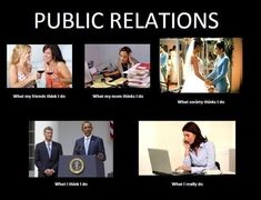 The truth about Public Relations! #publicrelationshumor