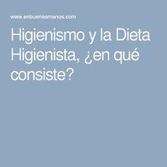 Higienismo y la Dieta Higienista, ¿en qué consiste?