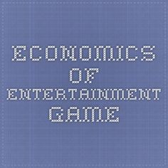 economics of entertainment game