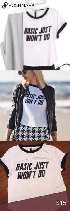 """""""Basic Just Won't Do"""" Shirt Great condition! Barely worn H&M Tops Tees - Short Sleeve"""