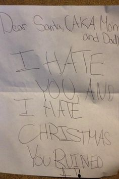 And the kid who has had enough. | 19 Kids' Letters To Santa That Did Not Screw Around-One parent has a Grinch as a child.