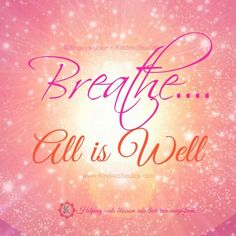 Breath, All is well