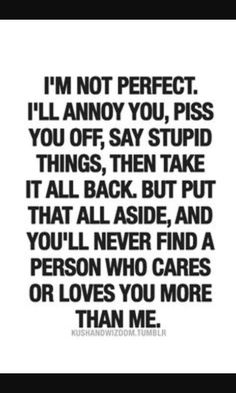 Best believe dat.....ya someone else will love you...but not like me....youll never find another me
