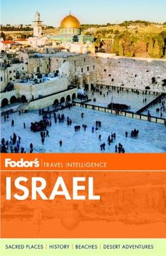 Fodor's Israel (Full-color Travel Guide) « LibraryUserGroup.com – The Library of Library User Group