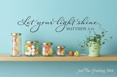 """Let Your Light Shine"" Wall Decal Matthew 5:16 by Just The Frosting Vinyl Decor"