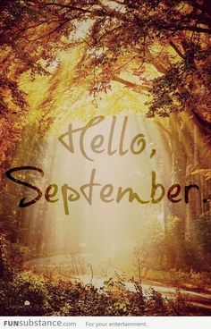 Goodbye August, Hello September! Autumn will before you know it~~~