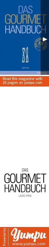 Das Gourmet-Handbuch - Magazine with 26 pages: Das Gourmet-Handbuch ist die Summe der jahrzehntelangen Erfahrung Udo Pinis als Feinschmecker-Autor und verrät den durch viele Auslandsreisen geschulten Blick für kulinarische Genüsse. »Was man weiß, genießt man doppelt«, rät Udo Pini, der renommierte Gastro-Kritiker und Journalist, vor allem aber Autor des erfolgreichen Gourmet-Handbuchs, zum Blättern in seinem Opus magnum. Acht Jahre hatte er mit seinem Team ursprünglich recherchiert, bis das…