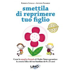 Smettila di Reprimere Tuo Figlio - www.latuamappa.com