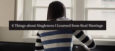 Here are six things I've learned from the last 11 weeks that are relevant for the single life today. Staying Single, Single Life, Christian Life, Good Vibes, Ministry, I Laughed, Haha, Waiting, Marriage