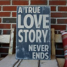 A True Love Story Never Ends Heavily by barnowlprimitives on Etsy, $75.00