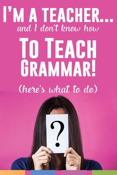 Some teachers are making grammar lessons for the first time, ever! If you don't know how to teach grammar, this educational post is for you.