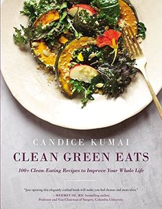 Clean Green Eats: 100+ Clean-Eating Recipes to Improve Yo... https://www.amazon.com/dp/0062388738/ref=cm_sw_r_pi_dp_x_3AuGybFCWVWPF