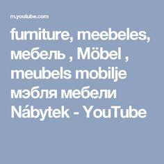furniture, meebeles, мебель , Möbel , meubels mobilje  мэбля мебели Nábytek - YouTube