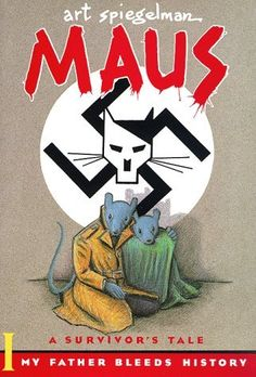 Maus I (and II)....2 of the best graphic novels I have ever read...hands down