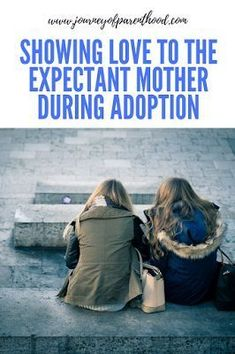 Showing Love to the Expectant Mother During Adoption When Matched with a Birth Mom. How to develop a strong bond with the birth mother. Foster To Adopt, Foster Care, Mothers Quotes To Children, Child Quotes, Son Quotes, Daughter Quotes, Family Quotes, Adoption Baby Shower, Open Adoption