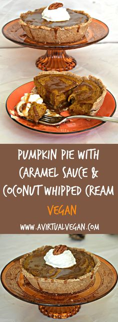 Velvety, smooth and creamy pumpkin pie drizzled with decadently rich, warm caramel sauce and topped with a dollop of whipped coconut cream……Heaven!
