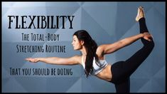 Lean and Limber: The Total-Body Flexibility Routine