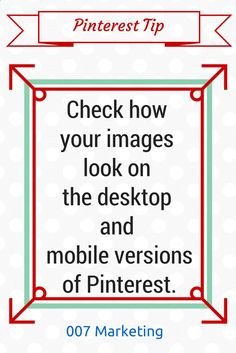 #PinterestTipoftheDay Check how your pins look on the desktop and mobile versions of Pinterest. Click the image to see more #PinterestTips