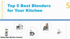 Top 5 Best Blenders for Your Kitchen | Best Blenders to Buy in 2017