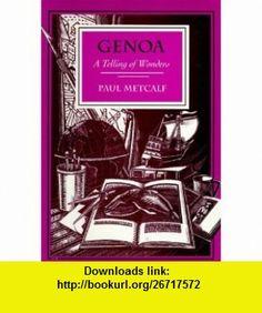 Genoa A Telling of Wonders (9780826313003) Paul Metcalf , ISBN-10: 0826313000  , ISBN-13: 978-0826313003 ,  , tutorials , pdf , ebook , torrent , downloads , rapidshare , filesonic , hotfile , megaupload , fileserve