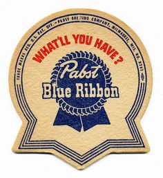 Pabst Blue Ribbon, What'll You Have?