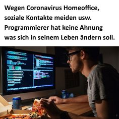 Wegen Coronavirus Homeoffice, soziale Kontakte meiden usw. Programmierer hat keine Ahnung was sich in seinem Leben ändern soll.  #coronavirus #programmierer #humor #lustig Software Development, Funny Pictures, Funny Quotes, Humor, Crowns, Humorous Sayings, Funny, Fanny Pics, Funny Phrases
