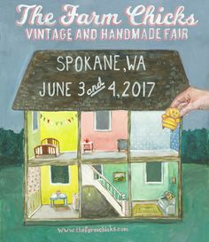 The Farm Chicks Vintage & Handmade Fair 2017 Spokane, Washington Home Sweet Home Theme Dollhouse Poster