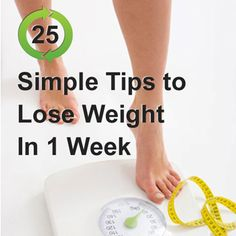 25 Simple Tips To Lose Weight In 1 Week