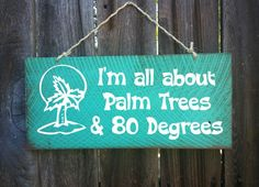 Palm Trees 80 Degrees Beach Wood Sign.... http://www.beachblissdesigns.com/2016/10/hand-painted-wood-beach-signs-with-quotes.html