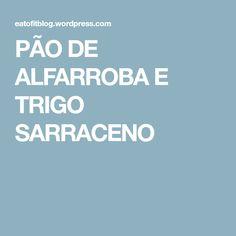 PÃO DE ALFARROBA E TRIGO SARRACENO