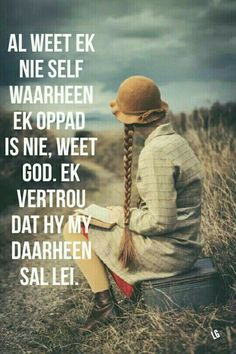 Afrikaanse quotes, christian faith, christian quotes, photo quotes, my lord Sunday Quotes, Quotes For Kids, Christian Faith, Christian Quotes, Faith Quotes, Life Quotes, Afrikaanse Quotes, Prayers For Children, Stress