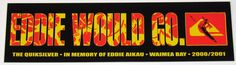 Decals Patches and Stickers 22711: Eddie Would Go! Waimea Bay, Hawaii 2000 2001 - Rare Bumper Sticker -> BUY IT NOW ONLY: $50 on eBay!