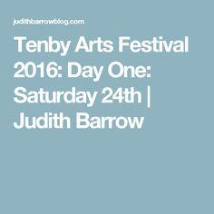 Tenby Arts Festival 2016: Day One: Saturday 24th | Judith Barrow