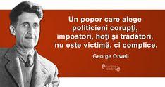 Top 10 Citate Celebre George Orwell, Text Quotes, Georgia, Motivational Quotes, Politics, Wisdom, Memes, Words, Life