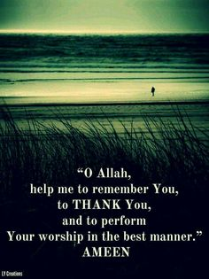 Oh Allah help me to remember you