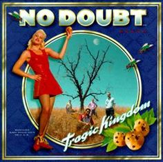 No Doubt- Tragic Kingdom
