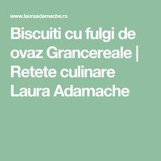 Biscuiti cu fulgi de ovaz Grancereale | Retete culinare Laura Adamache
