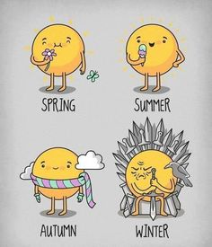 Spring - Summer - Autumn - Winter is coming