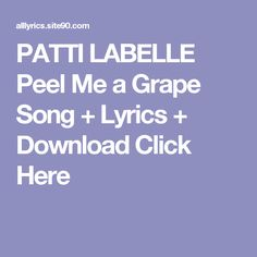 PATTI LABELLE Peel Me a Grape Song + Lyrics + Download  Click Here
