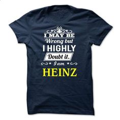 HEINZ - I may be Team - #tshirt bemalen #sweater dress outfit. MORE INFO => https://www.sunfrog.com/Valentines/HEINZ--I-may-be-Team.html?68278