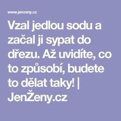 Vzal jedlou sodu a začal ji sypat do dřezu. Až uvidíte, co to způsobí, budete to dělat taky! | JenŽeny.cz