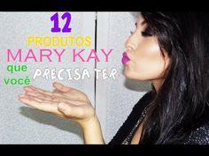 12 produtos MARY KAY que você PRECISA ter | MAYquiando - YouTube