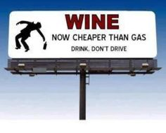 wine..now cheaper than gas