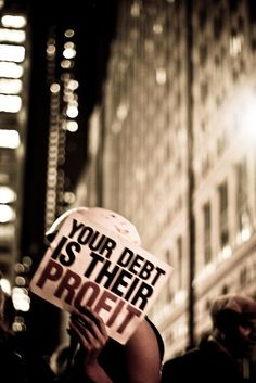 Your Debt Is Their Profit